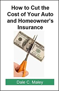 How to Cut the Cost of Your Auto and Homeowner's Insurance