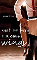 She flies with her own wings (She flies with her own wings, # 1)