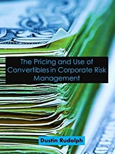 The Pricing and Use of Convertibles in Corporate Risk Management