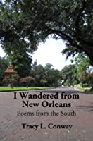 I Wandered from New Orleans: Poems from the South