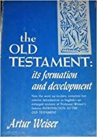 The Old Testament: Its Formation and Development