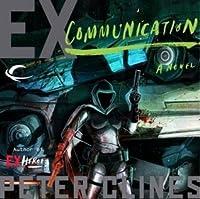 Ex-Communication (Ex-Heroes, #3)