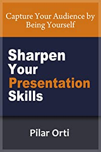 Sharpen Your Presentation Skills