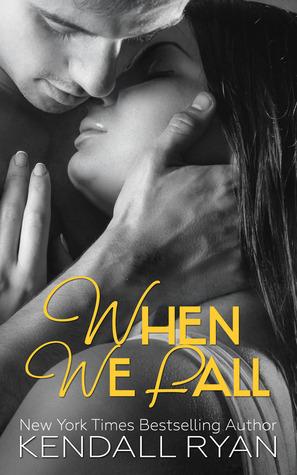 When We Fall (When I Break, #3) - Kendall Ryan