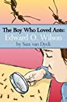 The Boy Who Loved Ants: Edward O.Wilson