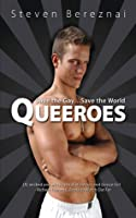 Queeroes: Save the Gay … Save the World