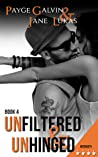 Unfiltered & Unhinged (Unfiltered, #4)