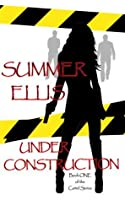 Under Construction, Book One of the Cartel Series