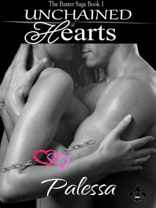 Unchained Hearts (Baxter Family Saga, #1)