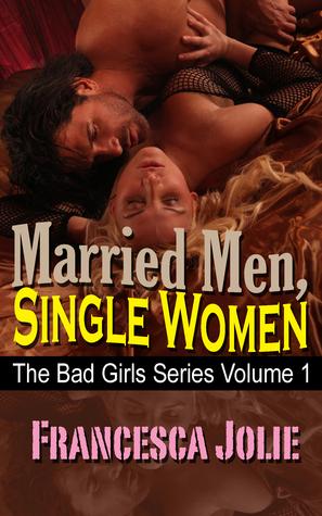 Married Men, Single Women: The Bad Girls Series, Volume 1