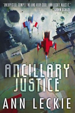 Ancillary Justice (Imperial Radch, #1)