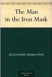 The Man In The Iron Mask The Dartagnan Romances 34 By Alexandre Dumas
