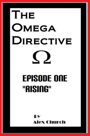 """The Omega Directive Episode One """"Rising"""""""