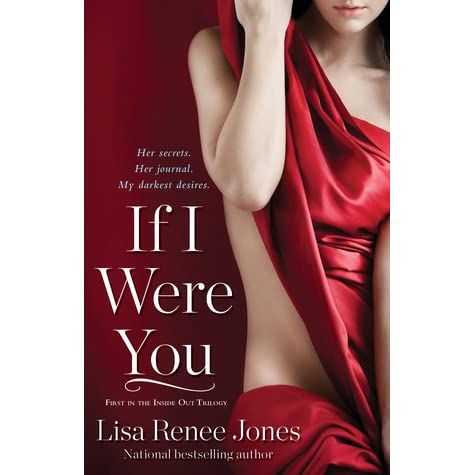 If I Were You Inside Out 1 By Lisa Renee Jones