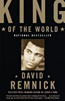 King of the World: Muhammed Ali and the Rise of an American Hero (Vintage)
