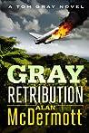 Gray Retribution (Tom Gray, #4)