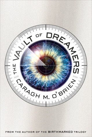 The Vault of Dreamers (The Vault of Dreamers, #1)