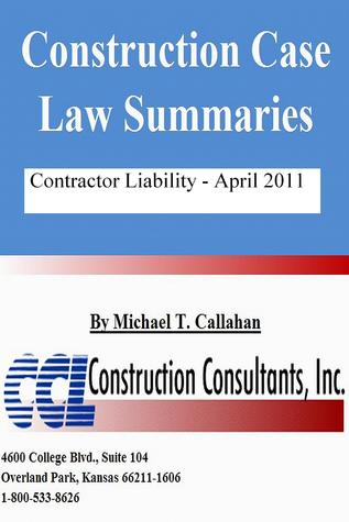 Construction Case Law Summaries: Contractor Liability - April 2011