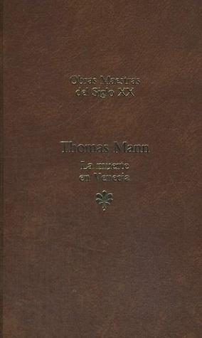 La muerte en Venecia by Thomas Mann