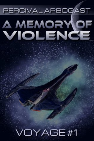 A Memory of Violence (Voyages of the Battlecruiser Methuselah)