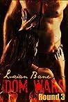 Dom Wars: Round Three (Dom Wars, #3)