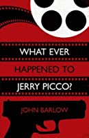 What Ever Happened to Jerry Picco? (A Jack Storm Mystery)