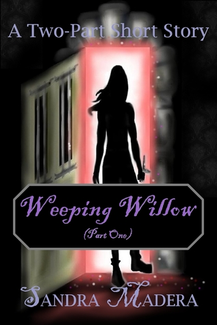 Weeping Willow - Part One