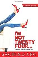 I Am Not Twenty Four..