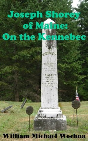 On the Kennebec: Volume One (Joseph Shorey of Maine Book 1)