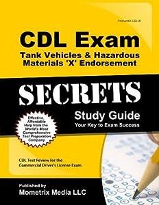 CDL Exam Secrets - Tank Vehicles & Hazardous Materials 'X' Endorsement Study Guide: CDL Test Review for the Commercial Driver's License Exam