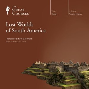 Lost Worlds of South America