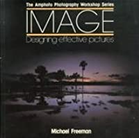 Image: Designing Effective Pictures (Amphoto Photography Workshop Series)