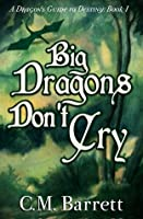 Big Dragons Don't Cry