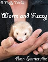 A Fluffy Tale 2: Warm and Fuzzy