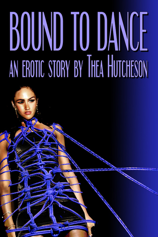 Bound to Dance  by  Thea Hutcheson