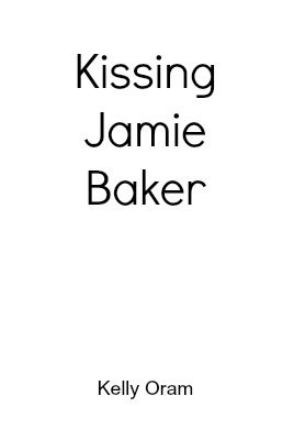 Kissing Jamie Baker (Jamie Baker, #1.5)