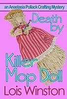 Death by Killer Mop Doll (An Anastasia Pollack Crafting Mystery)