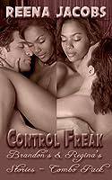 Brandon's and Regina's Stories [combo pack] - Control Freak: Book 1/2 (Erotica)