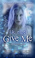 Give Me (Wyrd and Fae #1)