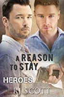 A Reason To Stay (Heroes, #1)