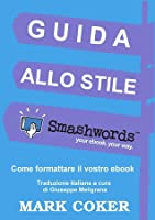 Guida allo Stile Smashwords (Smashwords Guides) (Italian Edition)