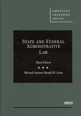 State and Federal Administrative Law (American Casebook Series)