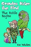 GRANDPA HATES THE BIRD: The Battle Begins (Story #1)
