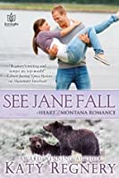 See Jane Fall (Heart of Montana, #4)