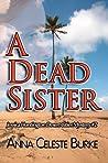 A Dead Sister by Anna Celeste Burke