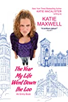 The Year My Life Went Down the Loo (Emily, #1)
