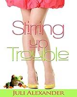 Stirring Up Trouble