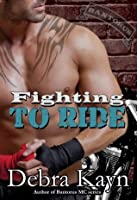 Fighting To Ride (Bantorus MC series, #5)