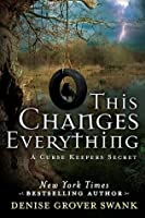 This Changes Everything (Curse Keepers Secret #2; Curse Keepers #2.5)