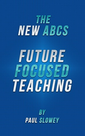 The New ABCs: Future Focused Teaching